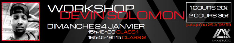 DEVIN SOLOMON PARIS LAX STUDIO COURS CLASS SCHOOL ECOLE HIPHOP FRANCE DANSE DANCE