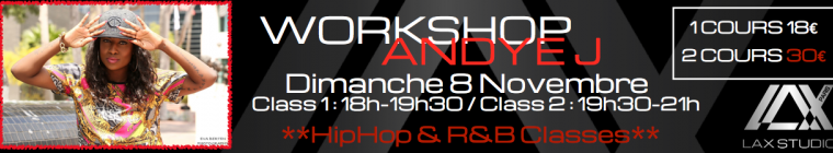 ANDYE J LAX STUDIO WORKSHOP DANCE DANSE HIP HOP PARIS FRANCE ECOLE COURS CLASS